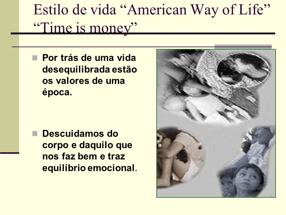 Estilo de vida American Way of Life Time is money
