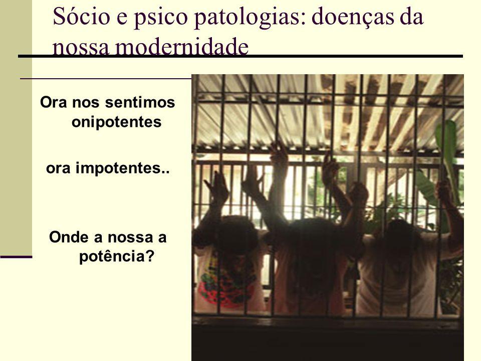 Sócio e psico patologias: doenças da nossa modernidade
