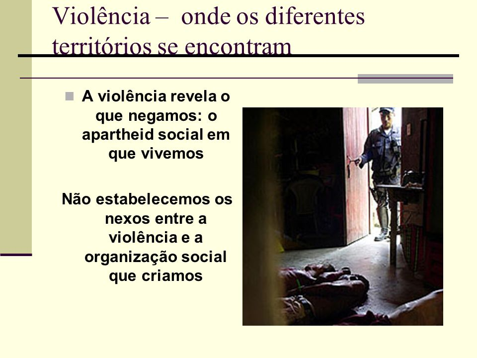 Violência – onde os diferentes territórios se encontram