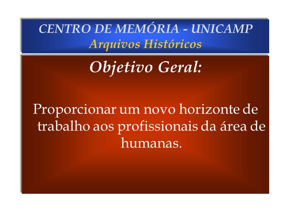 CENTRO DE MEMÓRIA - UNICAMP Arquivos Históricos