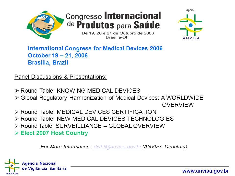 For More Information: divht@anvisa.gov.br (ANVISA Directory)
