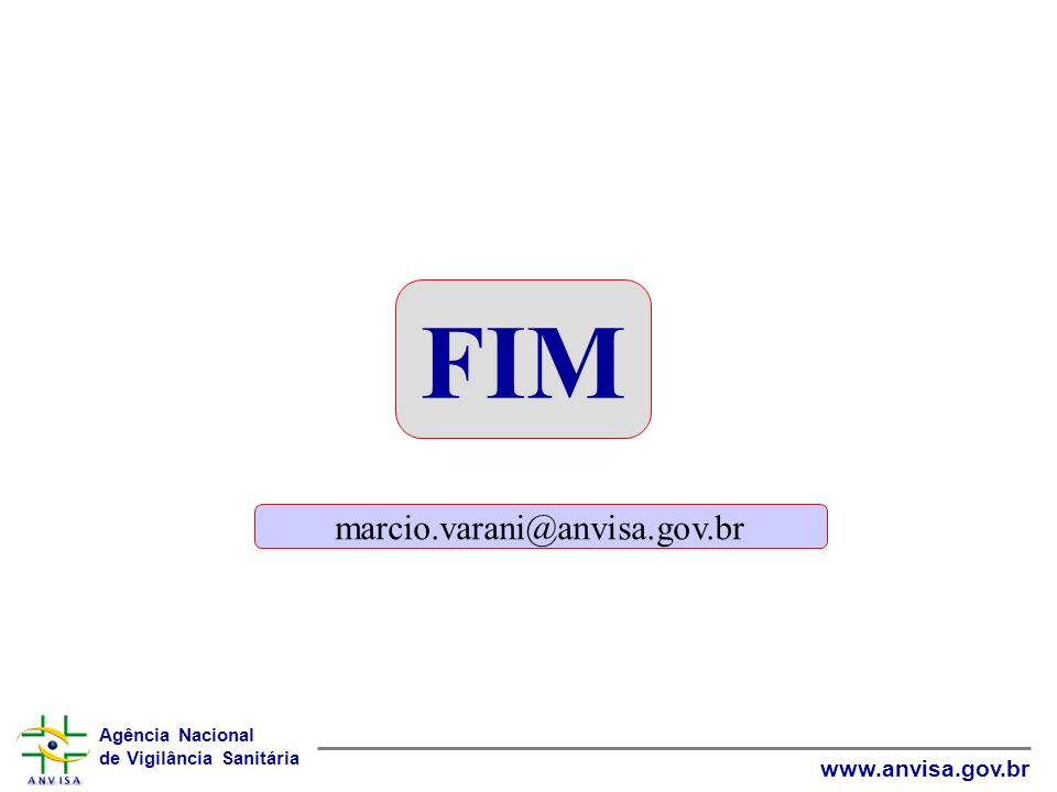 FIM marcio.varani@anvisa.gov.br
