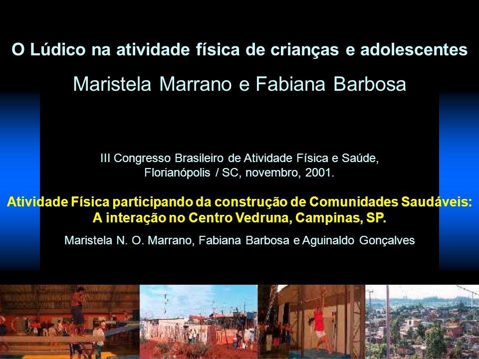 Maristela Marrano e Fabiana Barbosa