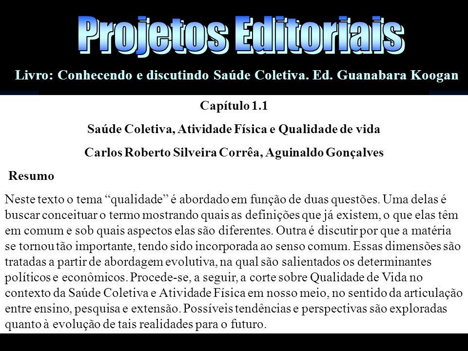 Projetos Editoriais Livro: Conhecendo e discutindo Saúde Coletiva. Ed. Guanabara Koogan. Capítulo 1.1.