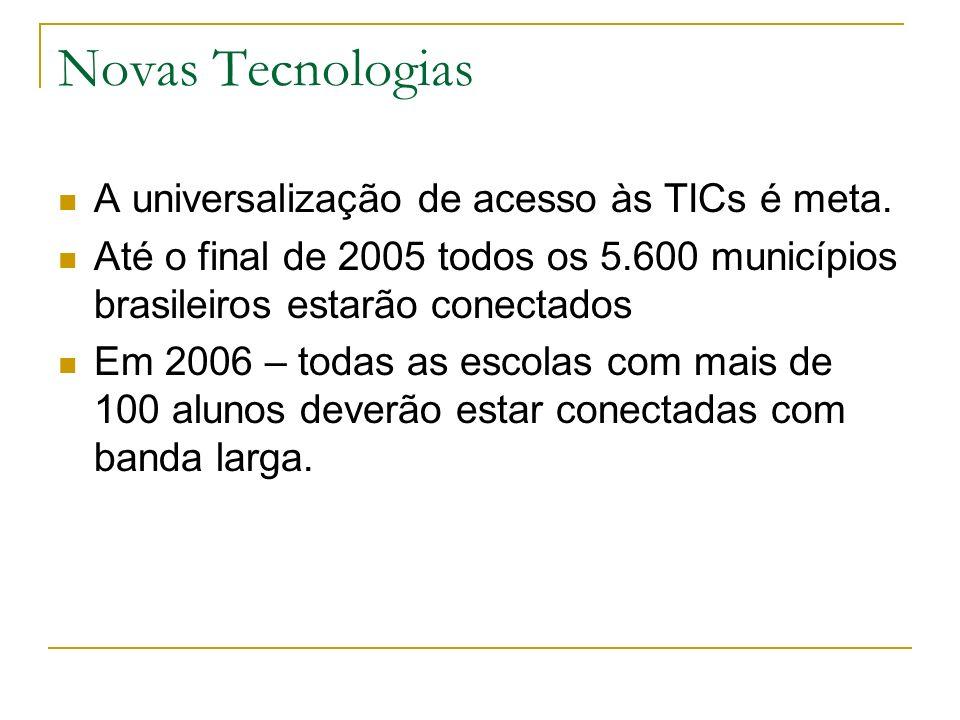 Novas Tecnologias A universalização de acesso às TICs é meta.