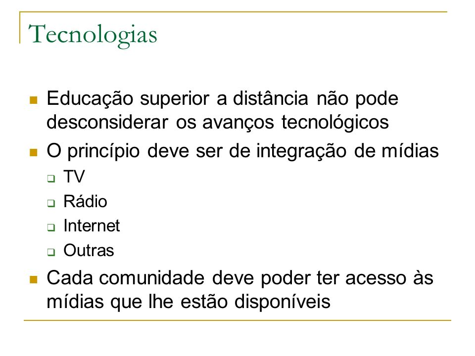 TecnologiasEducação superior a distância não pode desconsiderar os avanços tecnológicos. O princípio deve ser de integração de mídias.