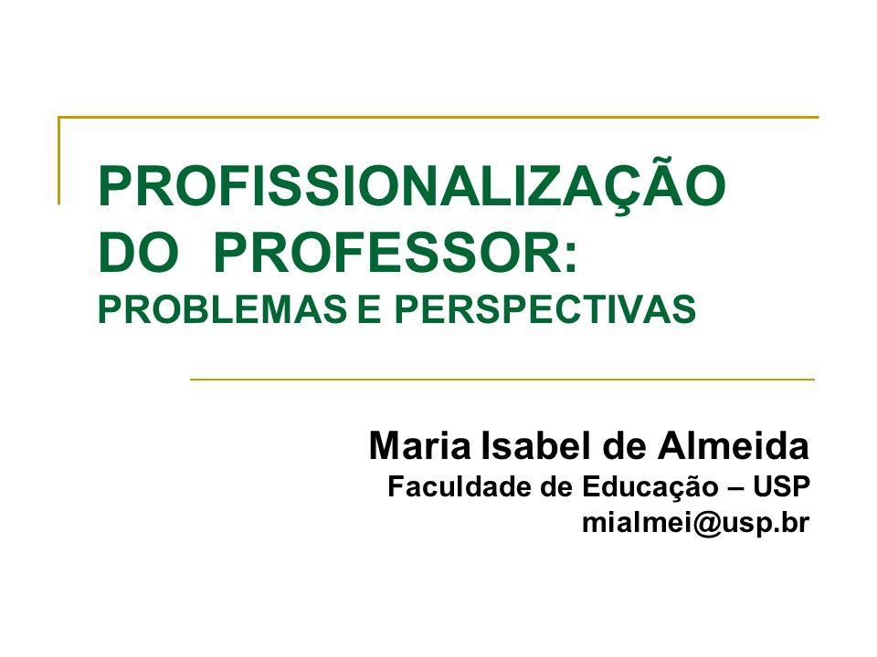 PROFISSIONALIZAÇÃO DO PROFESSOR: PROBLEMAS E PERSPECTIVAS