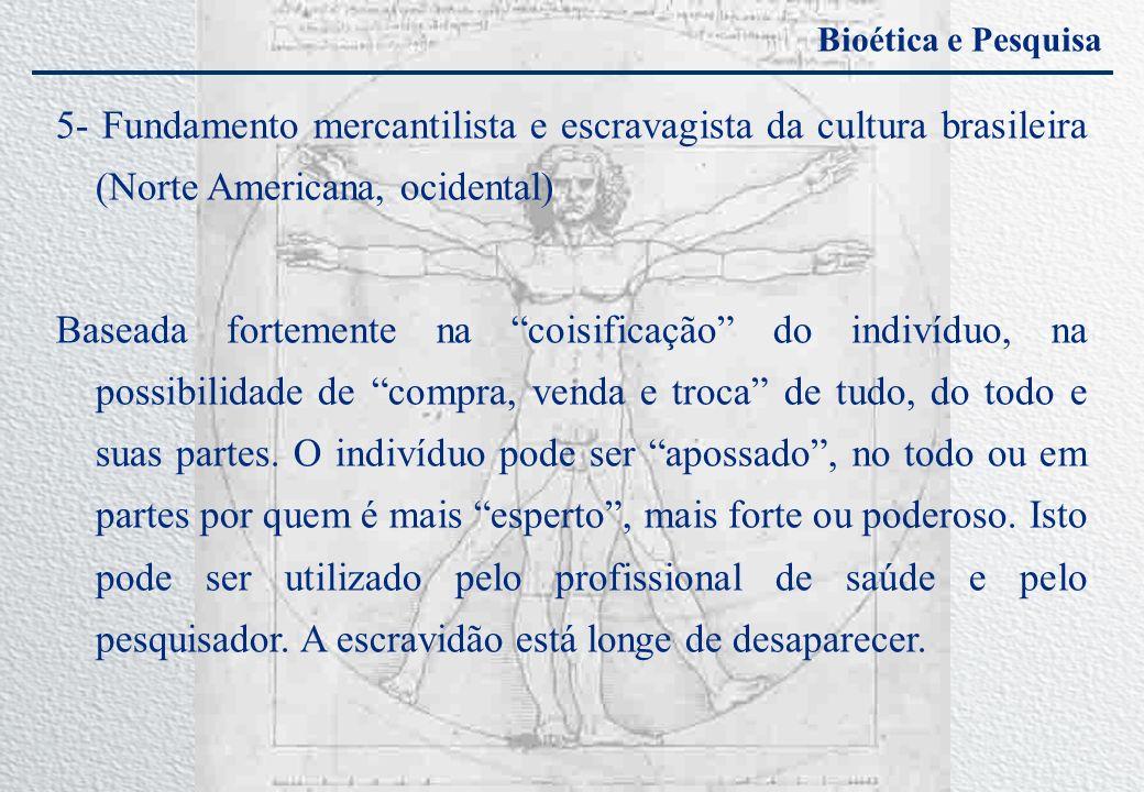 5- Fundamento mercantilista e escravagista da cultura brasileira (Norte Americana, ocidental)