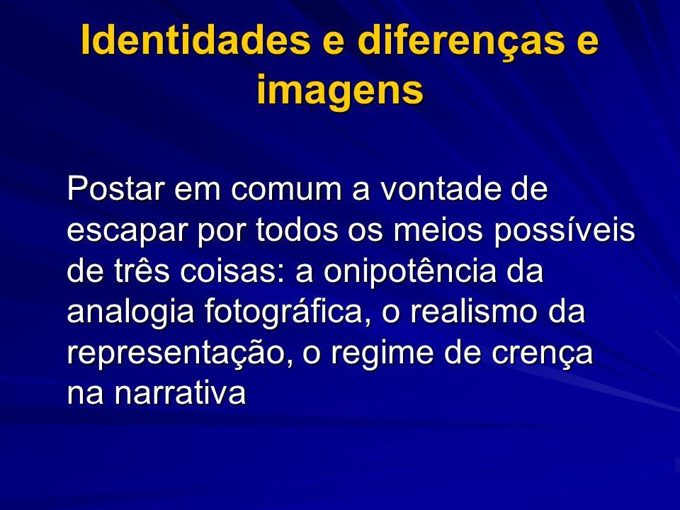 Identidades e diferenças e imagens