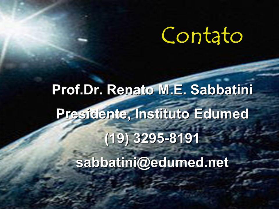 Prof.Dr. Renato M.E. Sabbatini Presidente, Instituto Edumed