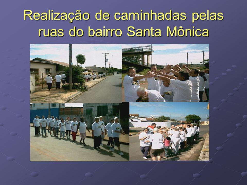 Realização de caminhadas pelas ruas do bairro Santa Mônica