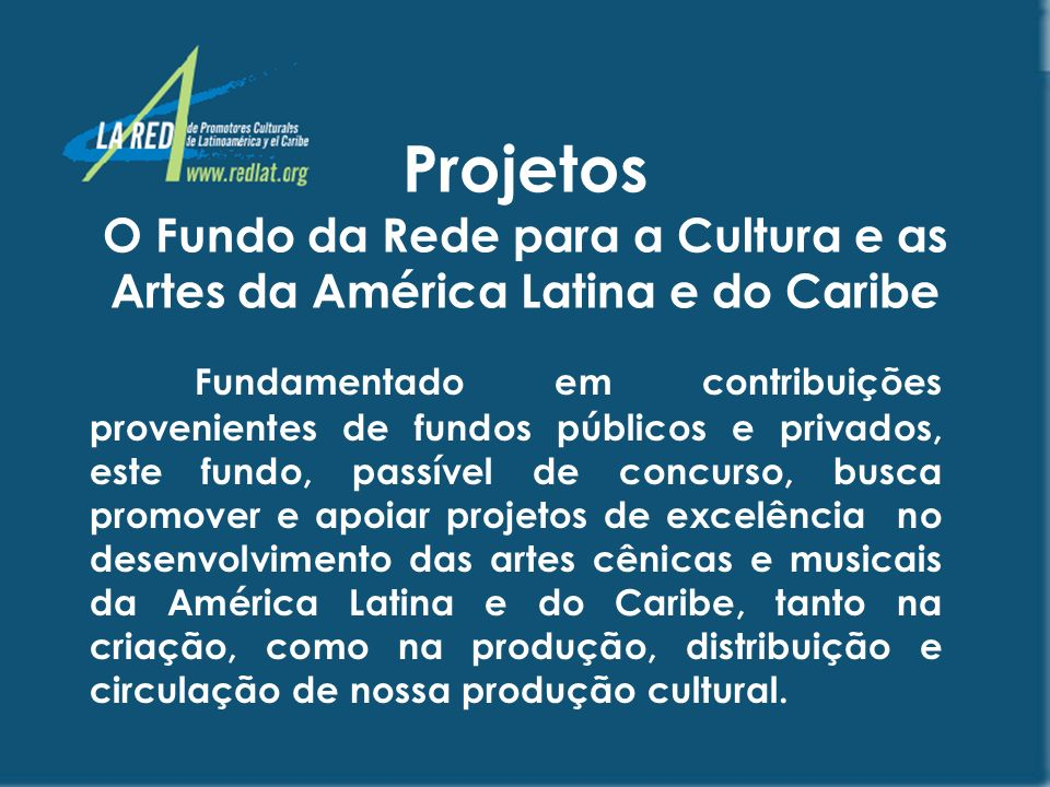Projetos O Fundo da Rede para a Cultura e as Artes da América Latina e do Caribe