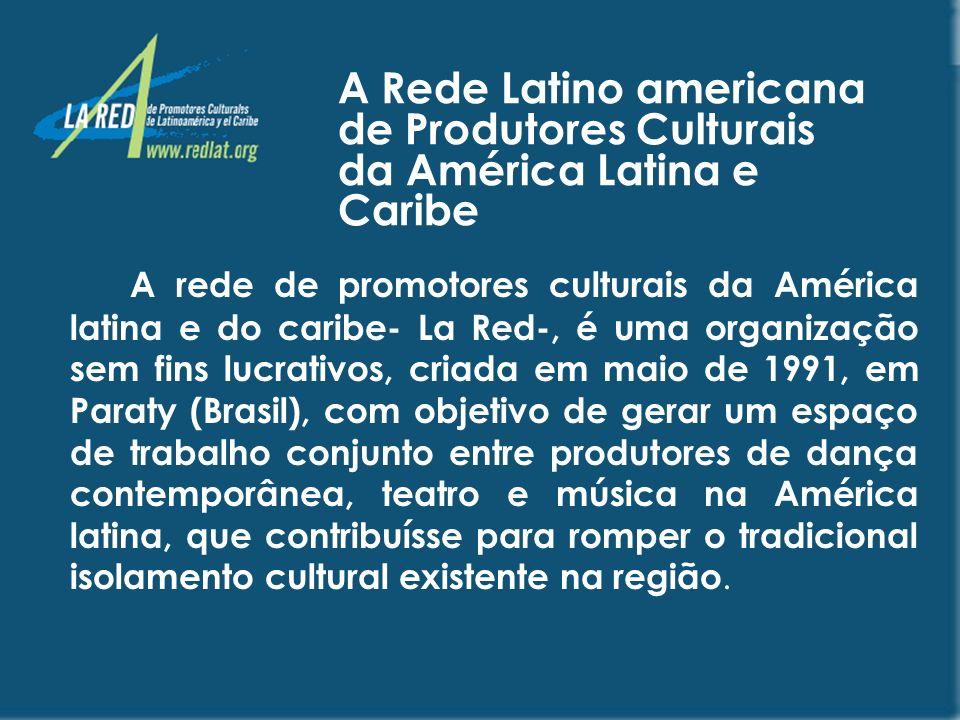 A Rede Latino americana de Produtores Culturais da América Latina e Caribe