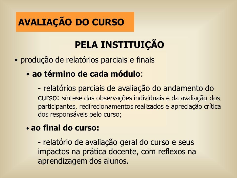 AVALIAÇÃO DO CURSO PELA INSTITUIÇÃO