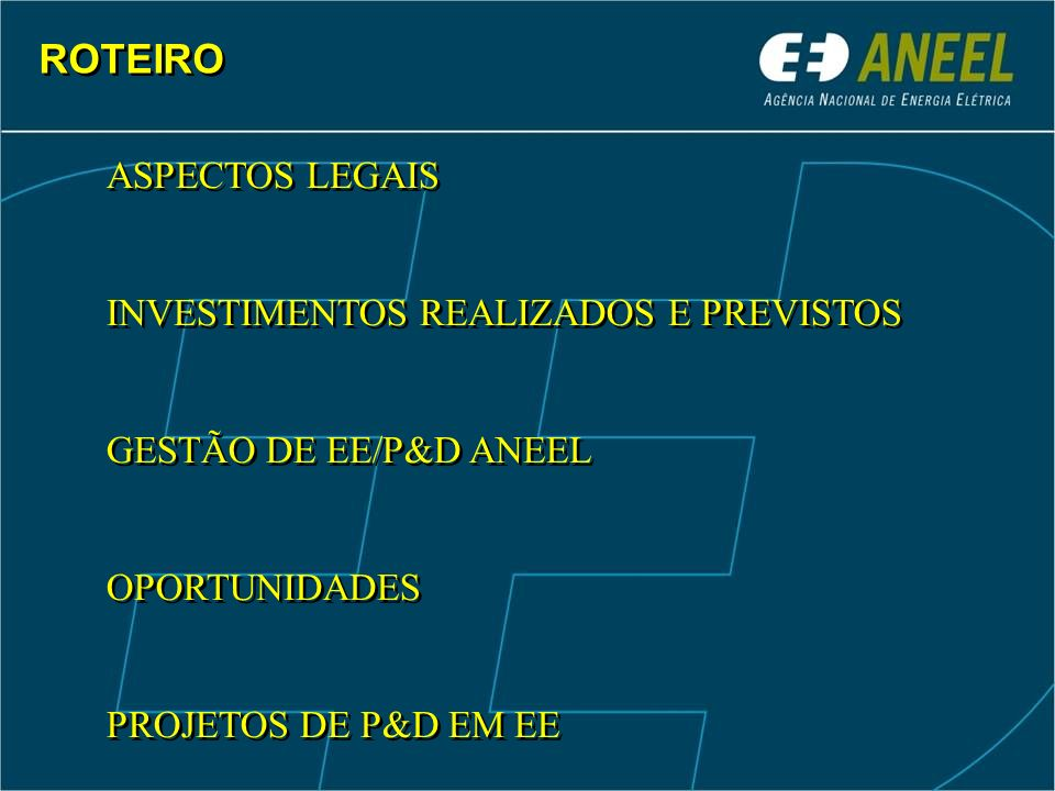 ROTEIRO ASPECTOS LEGAIS INVESTIMENTOS REALIZADOS E PREVISTOS