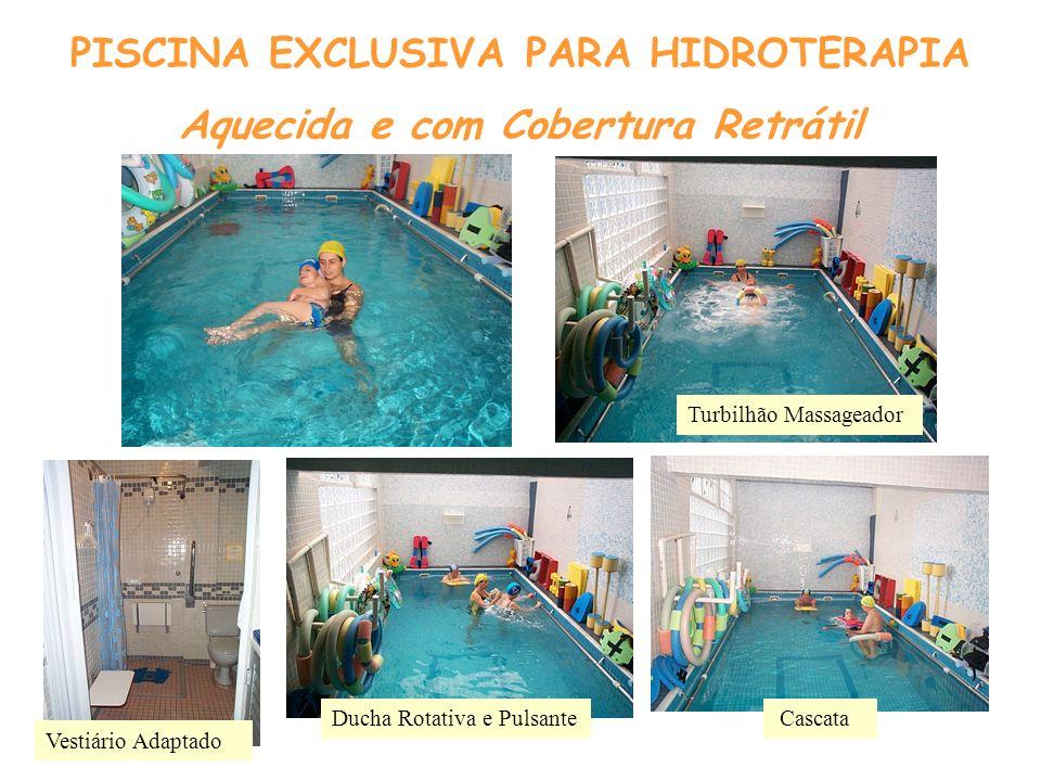 PISCINA EXCLUSIVA PARA HIDROTERAPIA Aquecida e com Cobertura Retrátil