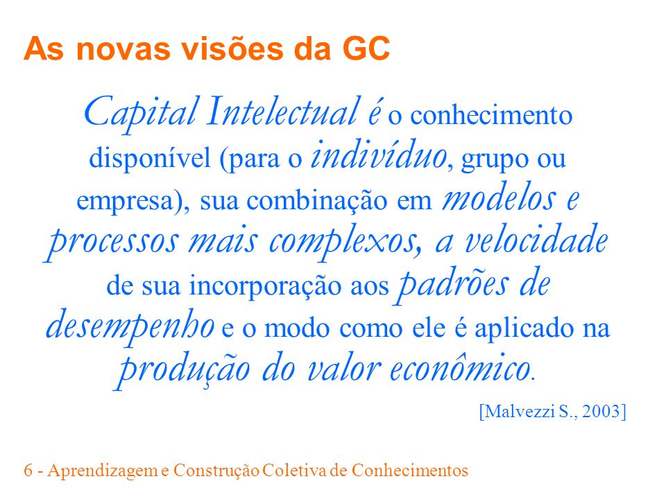 As novas visões da GC