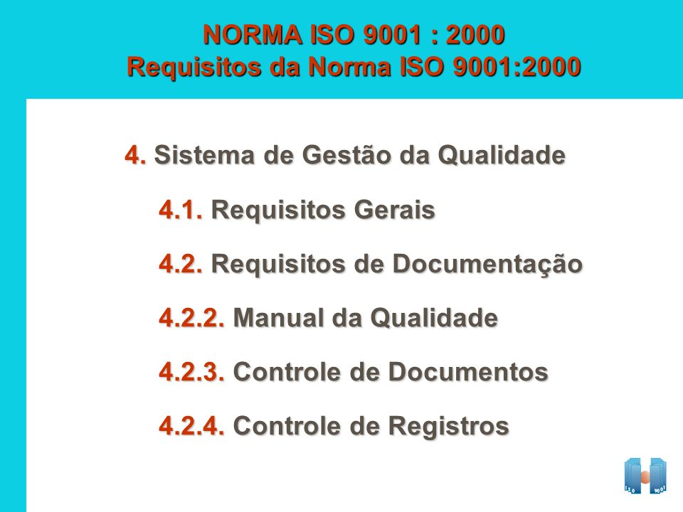 NORMA ISO 9001 : 2000 Requisitos da Norma ISO 9001:2000