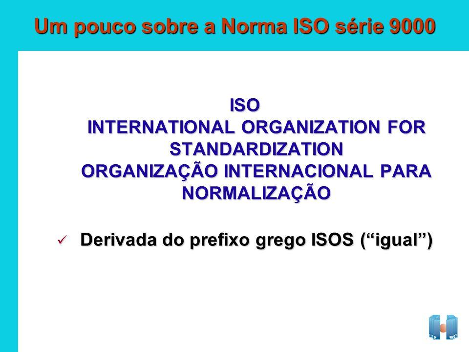 Um pouco sobre a Norma ISO série 9000