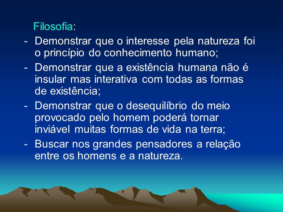 Filosofia:Demonstrar que o interesse pela natureza foi o princípio do conhecimento humano;