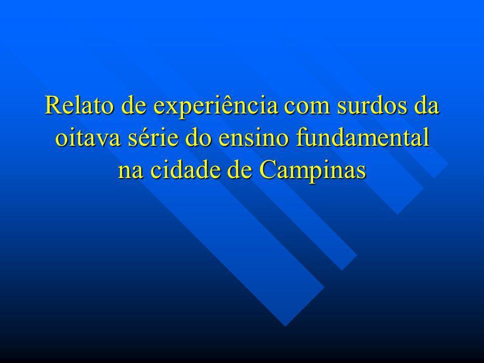 Relato de experiência com surdos da oitava série do ensino fundamental na cidade de Campinas