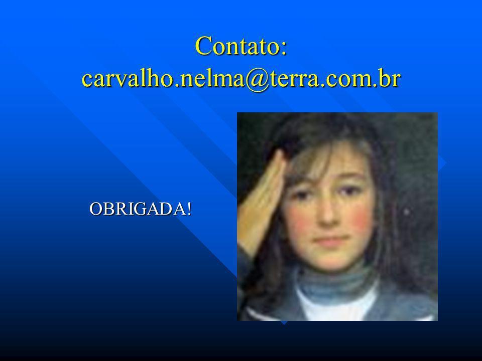 Contato: carvalho.nelma@terra.com.br