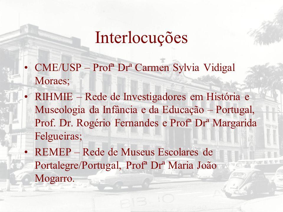 Interlocuções CME/USP – Profª Drª Carmen Sylvia Vidigal Moraes;