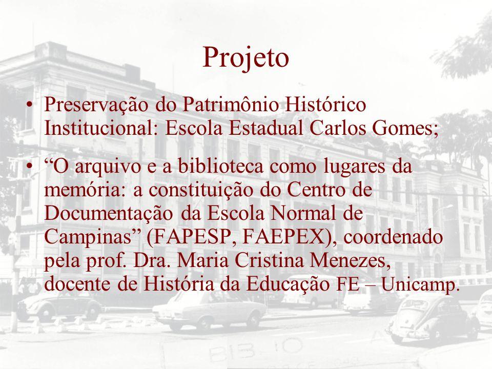 Projeto Preservação do Patrimônio Histórico Institucional: Escola Estadual Carlos Gomes;