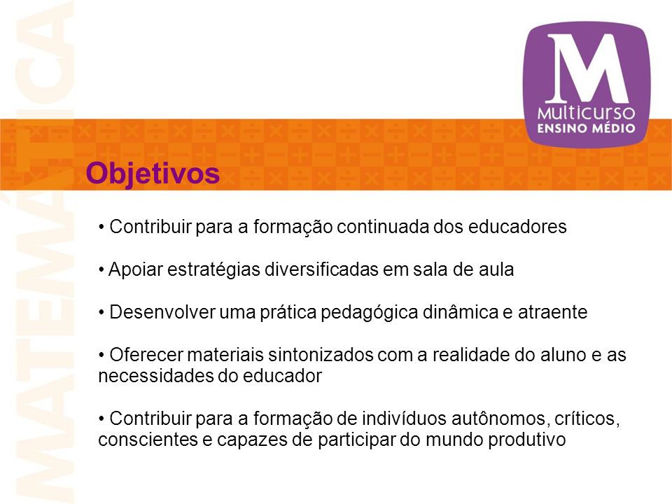 Objetivos Contribuir para a formação continuada dos educadores