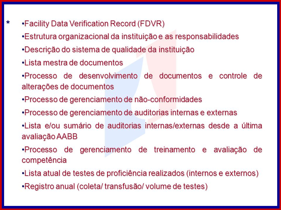 * Facility Data Verification Record (FDVR)