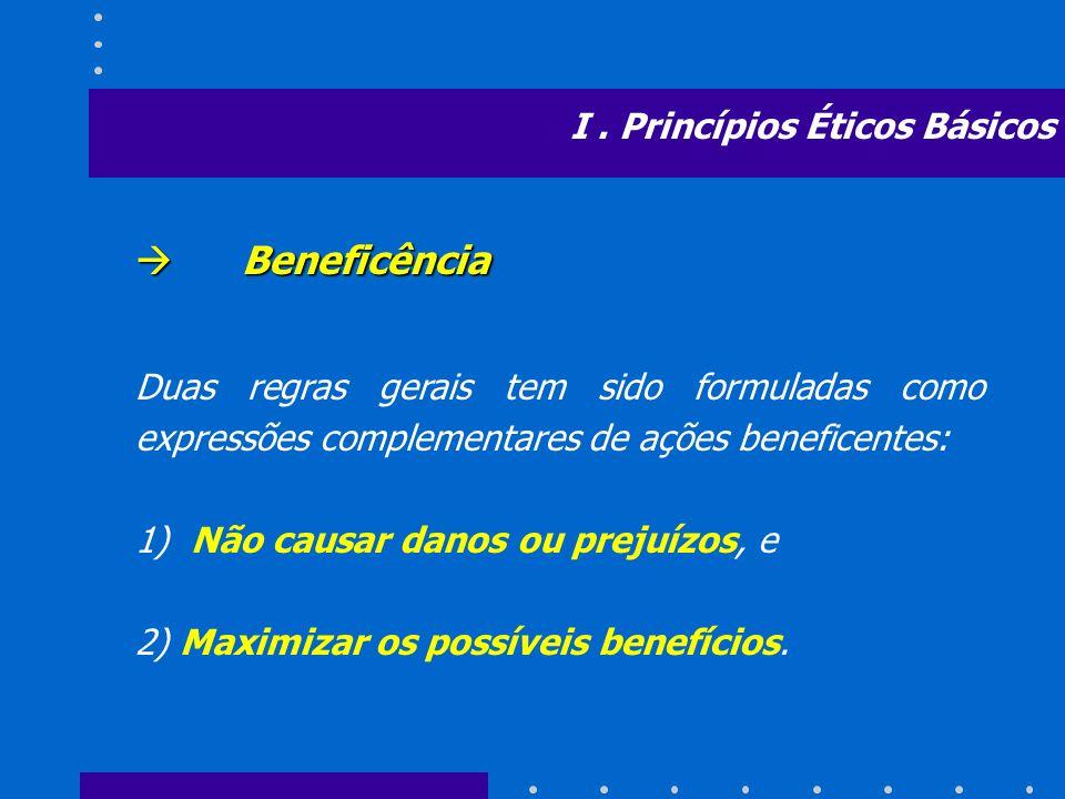 Beneficência I . Princípios Éticos Básicos