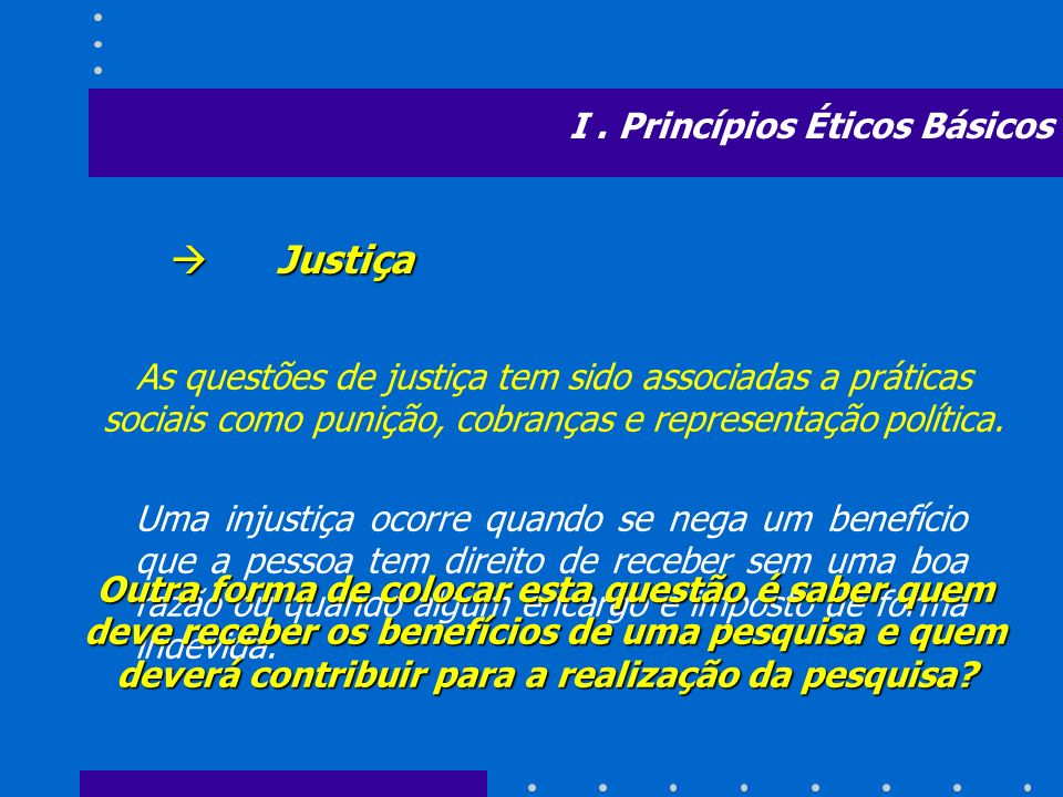Justiça I . Princípios Éticos Básicos