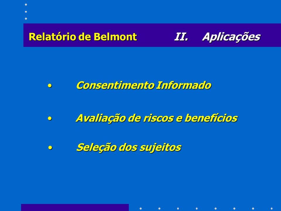 II. Aplicações Relatório de Belmont Consentimento Informado