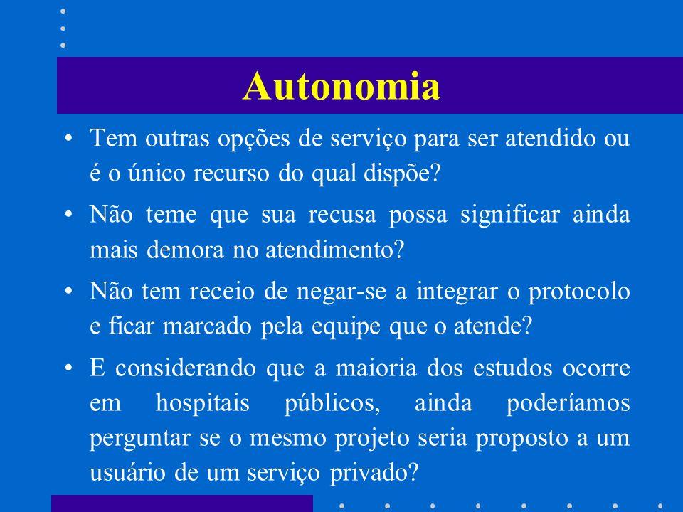 Autonomia Tem outras opções de serviço para ser atendido ou é o único recurso do qual dispõe