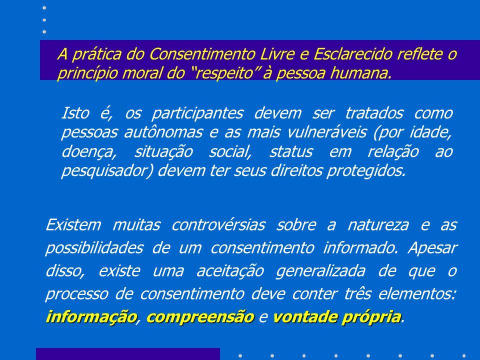 A prática do Consentimento Livre e Esclarecido reflete o princípio moral do respeito à pessoa humana.