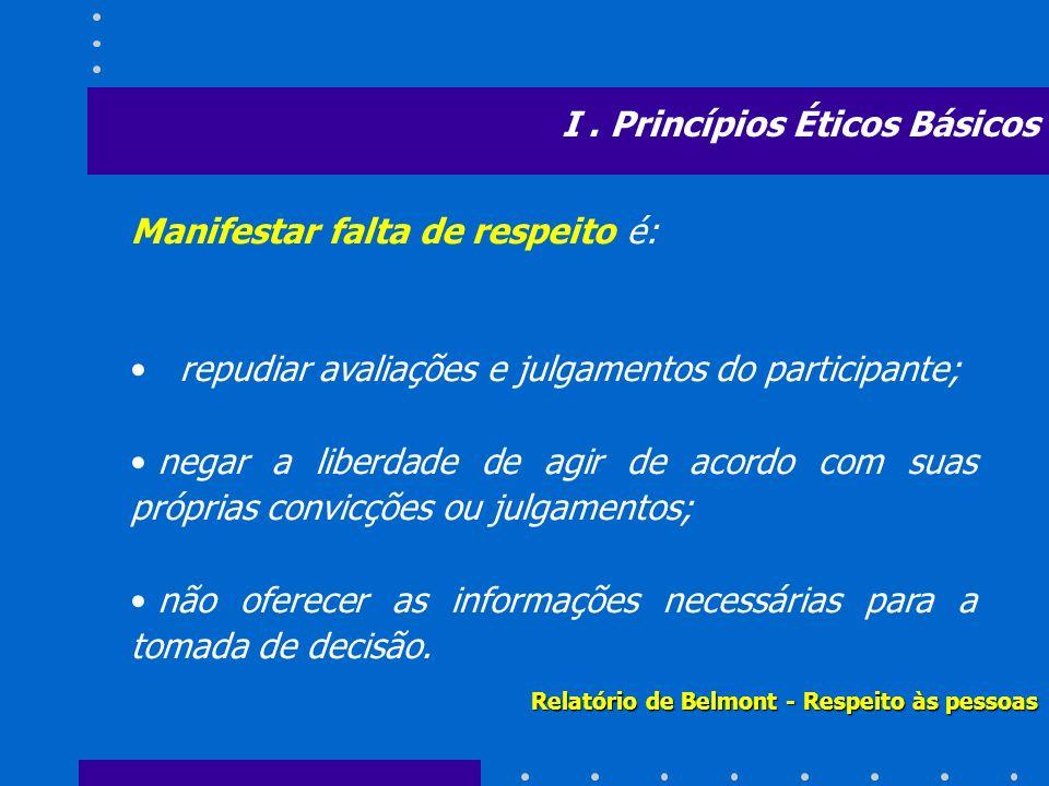 I . Princípios Éticos Básicos