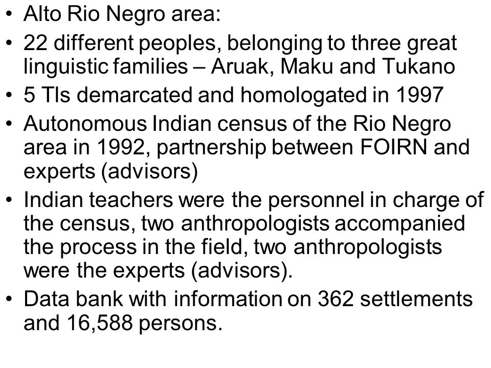 Alto Rio Negro area: 22 different peoples, belonging to three great linguistic families – Aruak, Maku and Tukano.