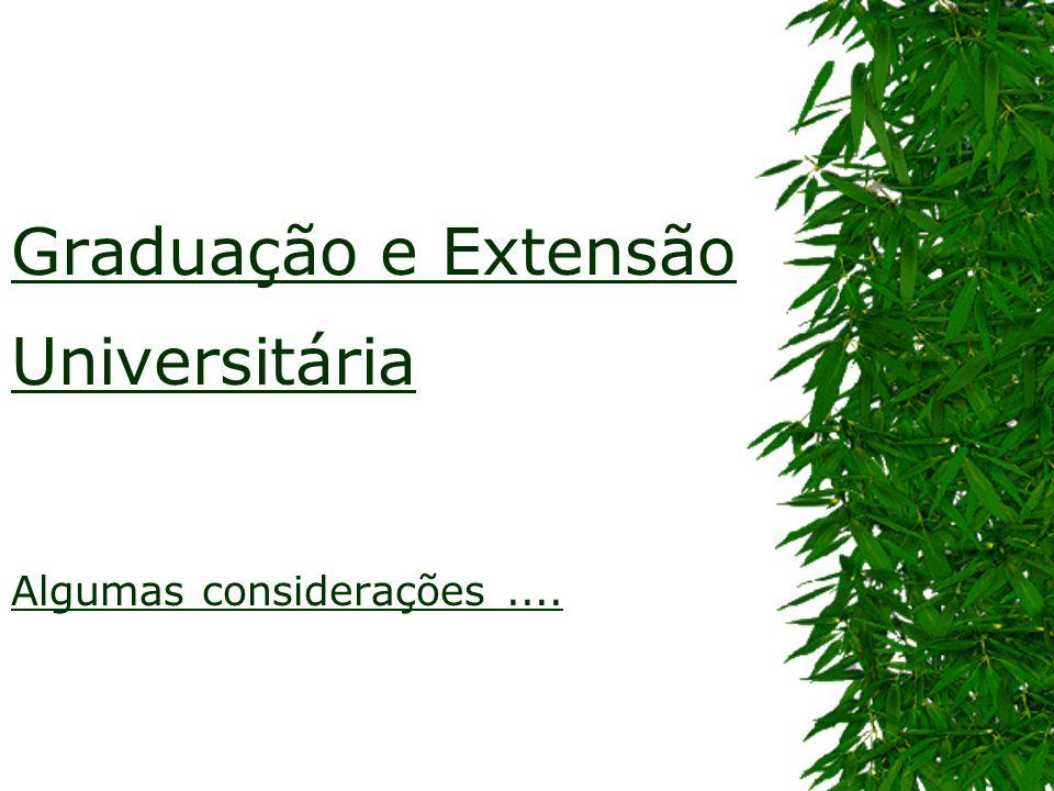 Graduação e Extensão Universitária Algumas considerações ....