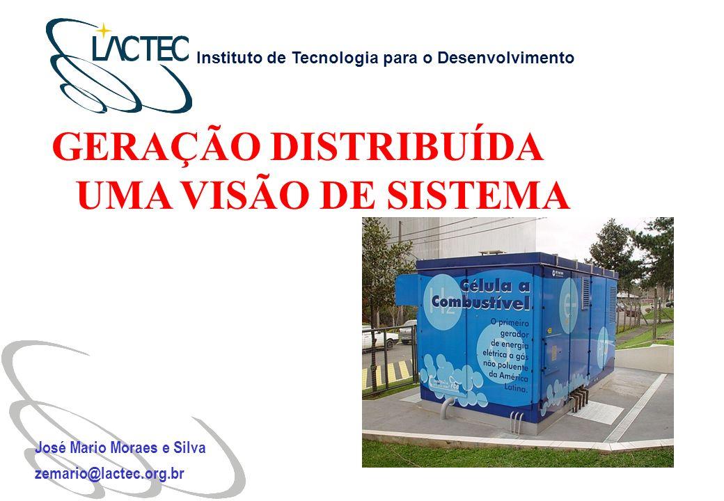 GERAÇÃO DISTRIBUÍDA UMA VISÃO DE SISTEMA José Mario Moraes e Silva