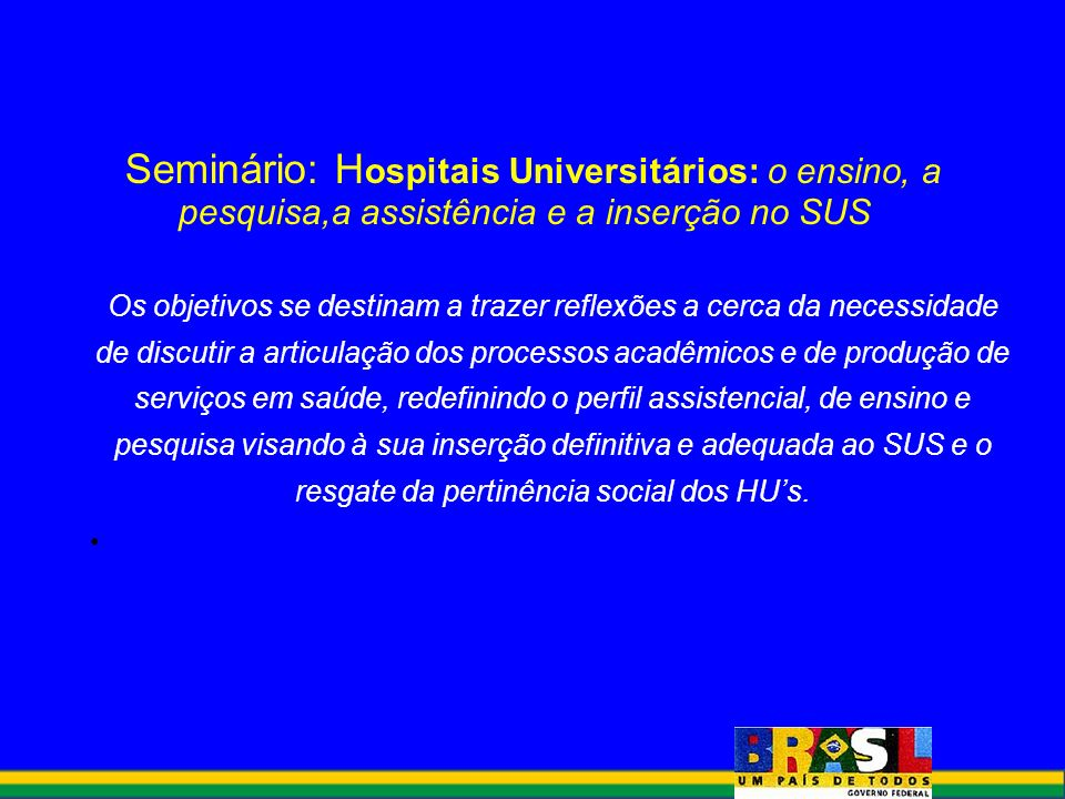 Seminário: Hospitais Universitários: o ensino, a