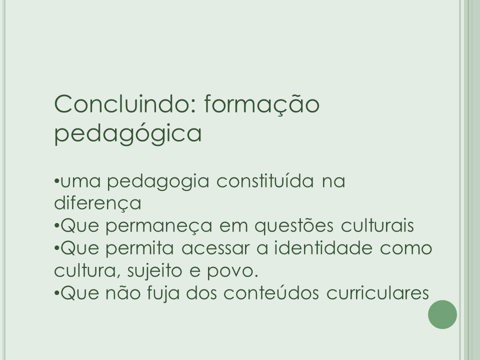 Concluindo: formação pedagógica