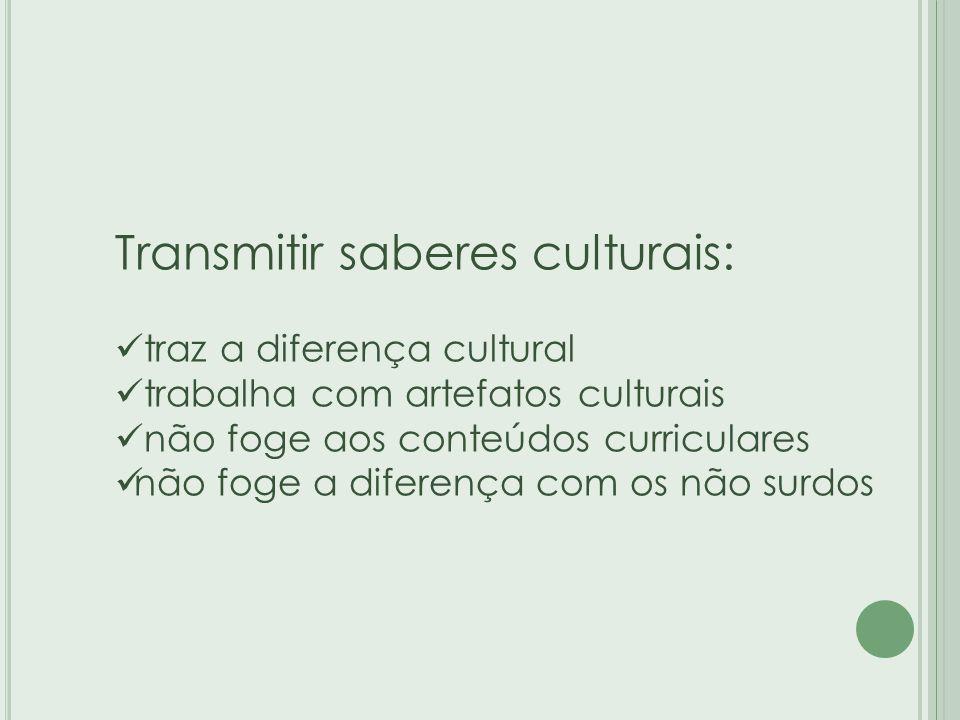 Transmitir saberes culturais: