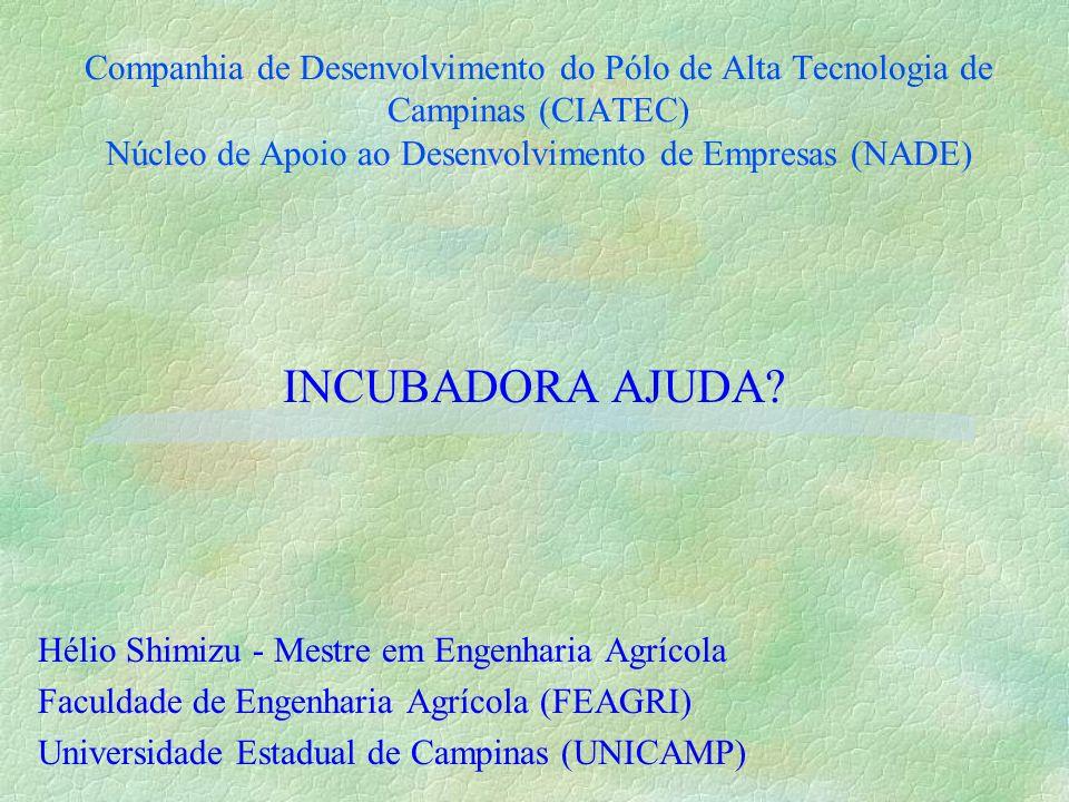 Companhia de Desenvolvimento do Pólo de Alta Tecnologia de Campinas (CIATEC) Núcleo de Apoio ao Desenvolvimento de Empresas (NADE)