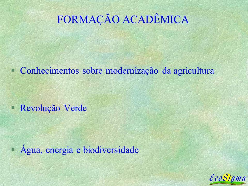 FORMAÇÃO ACADÊMICA Conhecimentos sobre modernização da agricultura