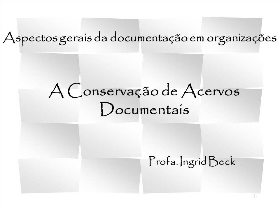A Conservação de Acervos Documentais