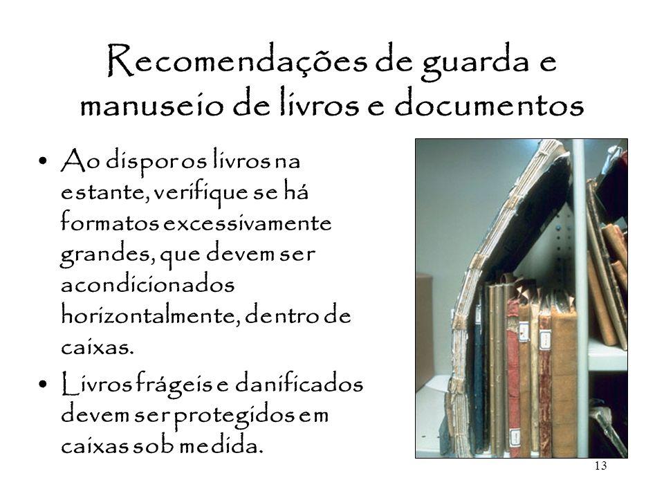 Recomendações de guarda e manuseio de livros e documentos