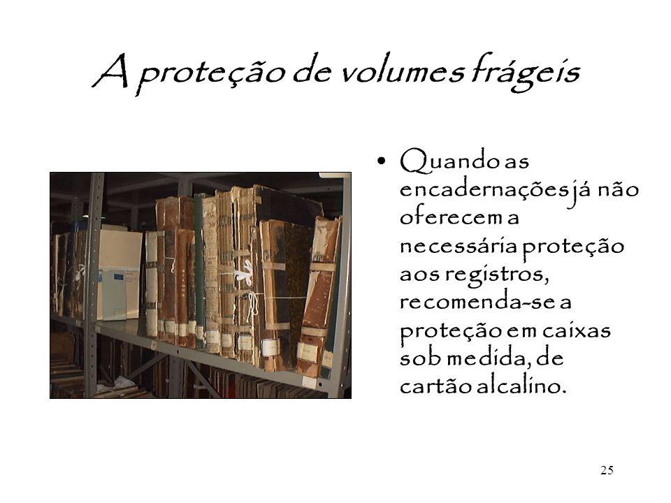 A proteção de volumes frágeis