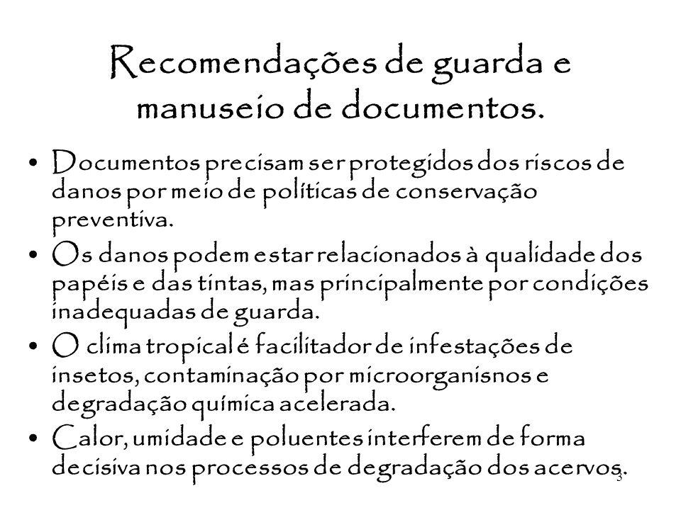 Recomendações de guarda e manuseio de documentos.