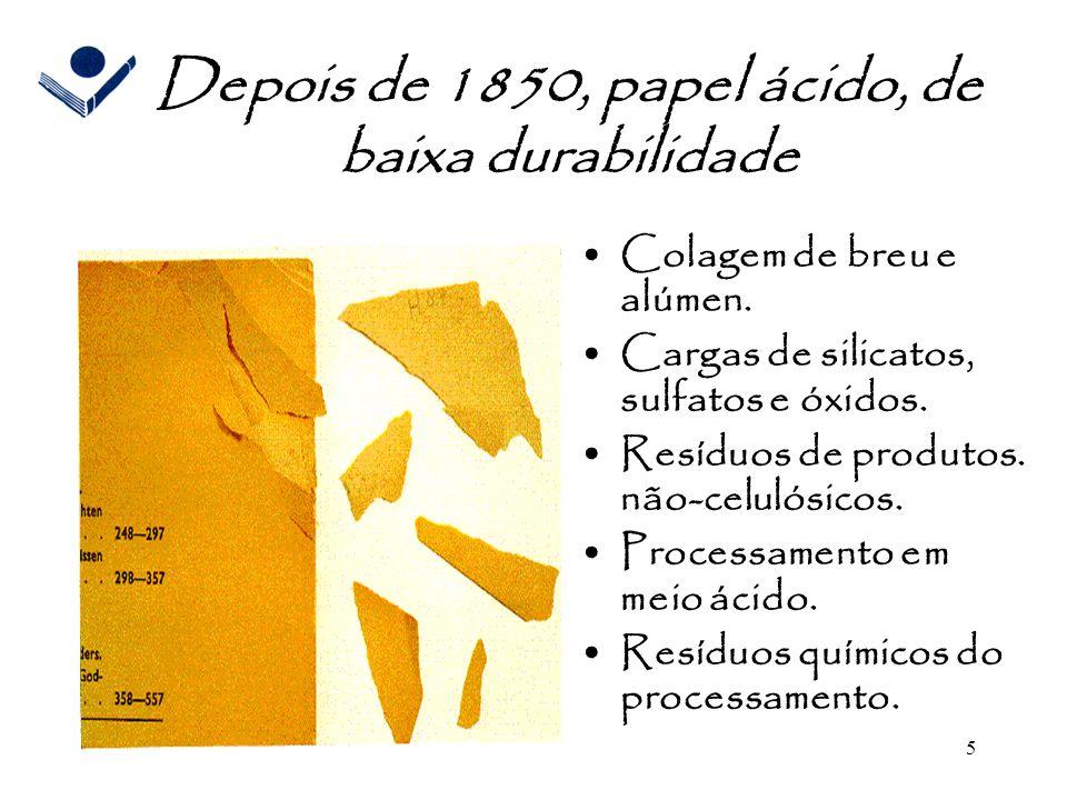 Depois de 1850, papel ácido, de baixa durabilidade