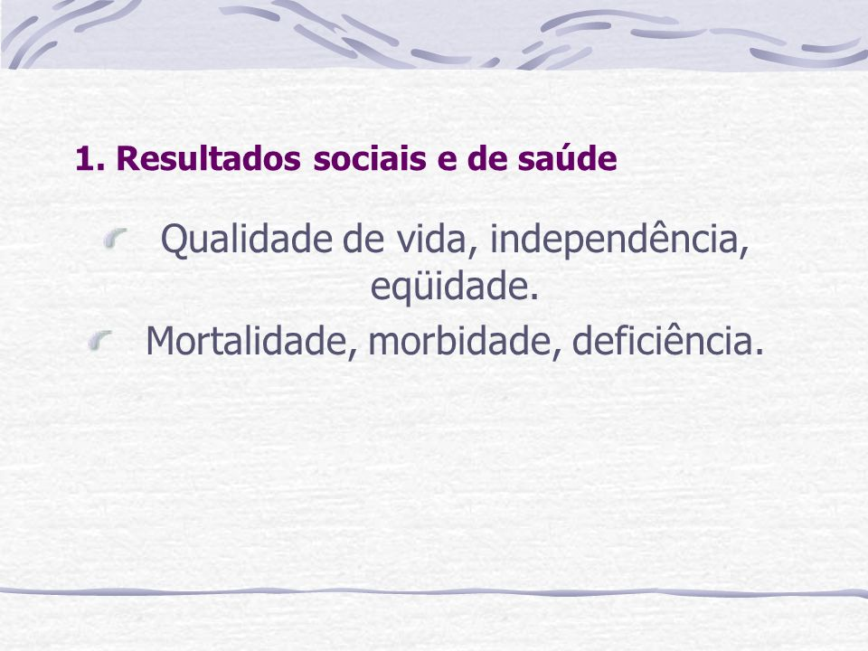 1. Resultados sociais e de saúde